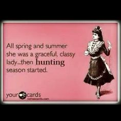 ahah..... screw anything classy give me camo and a blind once hunting hits....