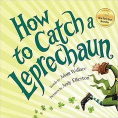 How to Catch a Leprechaun: Adam Wallace, Andy Elkerton: 9781492632917: Amazon.com: Books