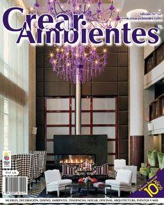 Crear Ambientes 54  Edición 54 de la Revista Crear Ambientes. Muebles, decoración, arquitectura, tendencias, diseño, ambientes, hogar, oficinas, eventos y más.