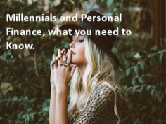 Millennials and Personal Finance #personal #finance #money Some tips for millennials with regards to personal finance.