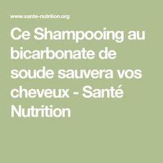 Ce Shampooing au bicarbonate de soude sauvera vos cheveux - Santé Nutrition