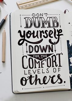 Lettering: don't dumb yourself Calligraphy Quotes Doodles, Doodle Quotes, Hand Lettering Quotes, Creative Lettering, Calligraphy Letters, Typography Quotes, Lettering Ideas, Schrift Design, Bullet Journal Quotes