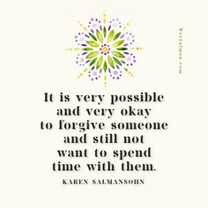 Learn how to forgive and move on with healthier, stronger boundaries. Grab my tools! Karen Salmansohn, Emotional Vampire, Divine Timing, Drama Free, Forgiveness Quotes, Live Happy, Toxic People, Favorite Words, Going To Work