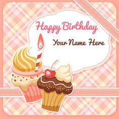 Happy Birthday Frame with Cupcake and Your Name.Birthday Card With Custom Name.Print Text on Birthday Wish Card.Multipurpose Birthday Wishes Image With Name Happy Birthday Teddy, Happy Birthday Pokemon, Birthday Cake For Brother, Birthday Wishes With Name, Happy Birthday Floral, Beautiful Birthday Wishes, Happy Birthday Frame, Happy Birthday Wishes Images, Birthday Frames