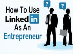 How To Use LinkedIn as an Entrepreneur www.kimgarst.com