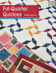 """Fat-Quarter Quickies"" book by Kathy Brown (from Martingale)"