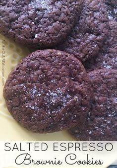 Salted Espresso Brownie Cookies  - These are melt in your mouth delicious!!