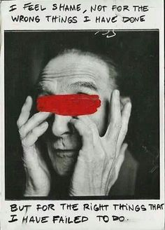 Marcel Duchamp (painter and mixed media artist). The uncomfortable position Duchamp is in in this self portrait, along with a red line over the black and white photo is very striking. This leads you to the plain writing talking of shame and failure The covering of the eyes make the art somewhat personal to the viewer as you connect with the words and the emotion shown in his posture