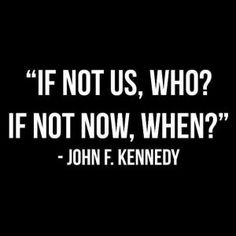 JFK was wise before his time. Jfk Quotes, Kennedy Quotes, Motivational Quotes, Inspirational Quotes, Change Quotes, Quotes To Live By, Thing 1, The Words, Famous Quotes