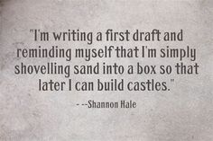 First Draft quote author writer advice inspiration Book Writing Tips, Writing Resources, Writing Help, Writing Prompts, Writer Quotes, Quotes On Writing, Writing Memes, Writing Motivation, A Writer's Life