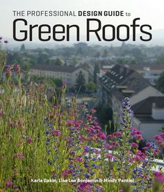 The Professional Design Guide to Green Roofs is now available!