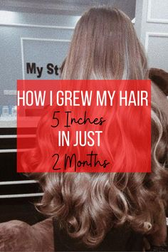 How to Grow Hair Fast: My Hair Grew 5 Inches in Just 2 Months!