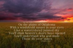 """On the plains of Oklahoma, with a windshield sunset in your eyes like a watercolor painted sky..."""
