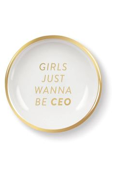 A ceramic tray serves as a convenient catchall for your jewelry, spare change and more while providing a playful reminder of what girls really want, to be CEO!