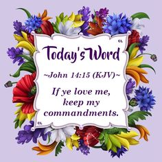 John 14:15 KJV Hallelujah Maranatha and more Blessings!! If Ye Love Me, Love You All, Gods Love, John Kjv, Psalm 119 11, Abba Father, Pray Without Ceasing, Begotten Son, Christian Videos