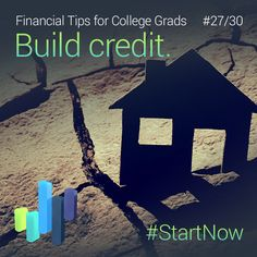 Making on-time payments and using a credit card (that you pay off in full each month) helps build your credit history.