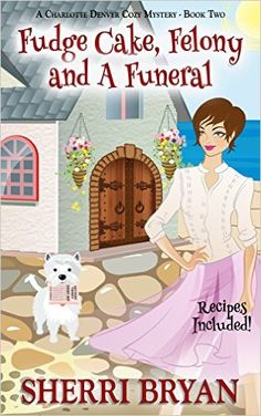Fudge Cake, Felony and a Funeral (A Charlotte Denver Cozy Mystery Book 2) - Kindle edition by Sherri Bryan. Mystery, Thriller & Suspense Kindle eBooks @ Amazon.com.