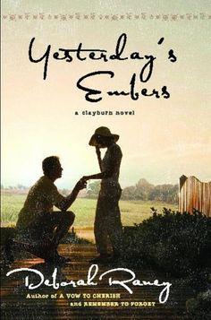 Yesterday's Embers (Clayburn Novels Series #3) by Deborah Raney, http://www.amazon.com/dp/1416593098/ref=cm_sw_r_pi_dp_cDJXrb02NWX6J