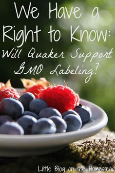 We Have a Right to Know: Will Quaker Support GMO Labeling?