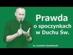 Dominik Chmielewski: Prawda o spoczynkach w Duchu Świętym Youtube, Catholic, Youtube Movies