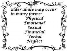 quotes about elder abuse | There are many forms of Elder Abuse- Physical, Emotional, Sexual ...