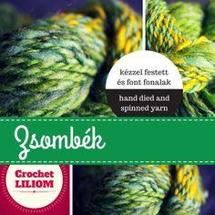 Hand died and spinned yarn - kézzel festett és font fonal Learn To Crochet, Learning, Teaching, Studying