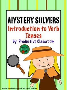 """This fun """"Mystery Themed"""" packet is a perfect way to introduce the Past, Present and Future Verb tenses to your students. The exercises are designed to be fun and simple so your students can get a good grasp on the concept of the different tenses. For your convenience Teacher Answer Sheets included."""