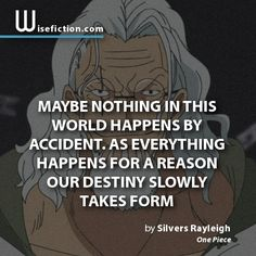 """Maybe nothing in this world happens by accident. As everything happens for a reason out destiny slowly takes form."""