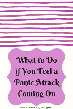 How to deal with a panic attack before, during and after