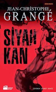 """Jean Christophe Grange """" Siyah Kan """" ePub ebook PDF ekitap indir - e-Babil Kütüphanesi"""
