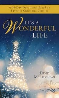 It's a Wonderful Life by David McLaughlan  #WonderfulLifeChristmasChristian  Here's a fun, nostalgic, encouraging month's worth of reading for the busy holiday season: It's a Wonderful Life, a brand-new Christmas devotional. This 31-day book includes brief readings based on Christmas classics - stories...  http://www.faithfulreads.com/2013/12/tuesdays-christian-kindle-books-late_10.html