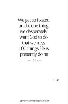 we miss the 100 things He is presently doing Prayer Verses, Bible Verses Quotes, Encouragement Quotes, Faith Quotes, True Quotes, Great Quotes, Words Quotes, Wise Words, Inspirational Quotes