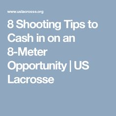 8 Shooting Tips to Cash in on an 8-Meter Opportunity | US Lacrosse