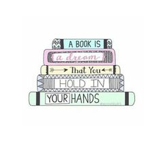 Abook is a dream that you hold in your hand