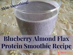 Skin-smoothing, healthy, filling protein blueberry smoothie recipe. http://blendhappy.com/recipe/blueberry-smoothie-recipe-with-almond-and-flax/