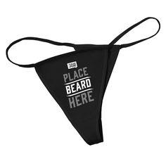 Place Beard Here - B Thong