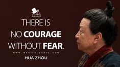 Hua Zhou: There is no courage without fear. #HuaZhou #Mulan #Mulan2020 #MulanMovie #MulanQuotes