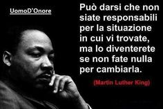 - Martin Luther King