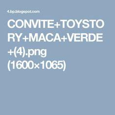 CONVITE+TOYSTORY+MACA+VERDE+(4).png (1600×1065)