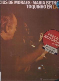Vinicius de Moraes Maria Bethania y Toquinho en la Fusa. CBS 1974. 1982 España