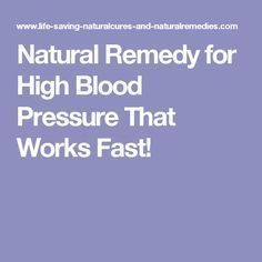 Natural Remedy for High Blood Pressure That Works Fast!