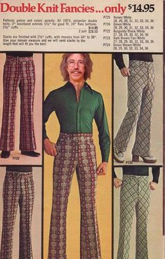 clothing advertisements show decade's cringe-worthy fashion . The double-knit patterned slacks! Bad Fashion, Look Fashion, Mens Fashion, 1970s Fashion Men, Fashion Trends, Clothing Advertisements, Vintage Advertisements, Moda 80s, Americana Vintage