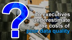 An interesting reason as to why executives underestimate the poor data quality costs. Data Quality, Business Intelligence, How To Stay Awake, Data Analytics, Decision Making, Student, Making Decisions