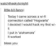 Whoever set up the wifi was a hufflepuff Whoever hacked it was a ravenclaw/slytherin Whoever said 'bless you' was a gryffindor Harry Potter Jokes, Harry Potter Fandom, Hogwarts, Sherlock, Movies Quotes, Hp Quotes, Humor Quotes, Just Keep Walking, No Muggles