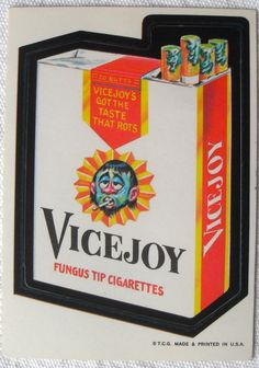 "The first series of Topps Wacky Packages stickers from 1973. VICEJOY ""Fungus Tip Cigarettes"""