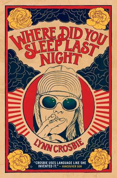 """Read """"Where Did You Sleep Last Night"""" by Lynn Crosbie available from Rakuten Kobo. Where Did You Sleep Last Night is a love story about a teenage girl who embarks on a relationship with Kurt Cobain. Poster S, Poster Wall, Poster Prints, Rock Posters, Band Posters, Movie Posters, Photo Wall Collage, Collage Art, Shotting Photo"""