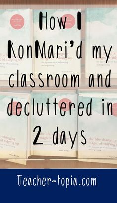 How I decluttered and organized my classroom in only two days using the KonMari Method