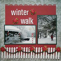 Winter Walk - Scrapbook layout good for a Christmas page (love the pocket fence with pontsettias)