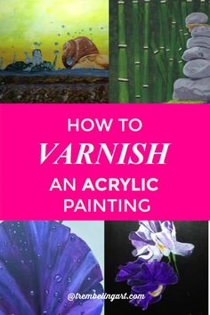 Varnish protects your acrylic painting from dirt, dust, UV rays and yellowing. Varnish also unifies uneven tones caused by using various mediums and water on different areas throughout your painting. Click for some tips on how to varnish your acrylic painting. #varnish #acrylicpainting