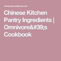 Chinese Kitchen Pantry Ingredients | Omnivore's Cookbook